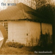 The Wrens, The Meadowlands